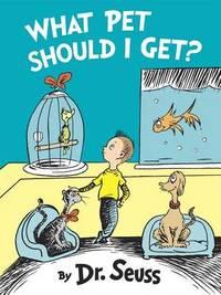 Dr. Seuss What Pet Should I Get? by Dr Seuss