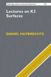 Lectures on K3 Surfaces by Daniel Huybrechts