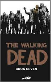 The Walking Dead Book 7 by Robert Kirkman