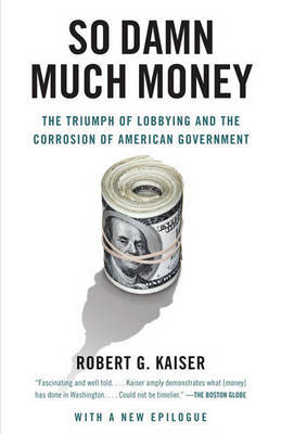 So Damn Much Money by Robert G Kaiser