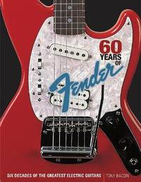 60 Years of Fender by Tony Bacon image