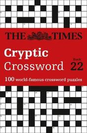 The Times Cryptic Crossword Book 22 by The Times Mind Games