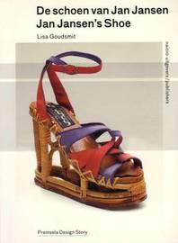 Jan Jansen's Shoe by Lisa Gouldsmit
