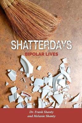 Shatterdays by Dr Frank Shanty