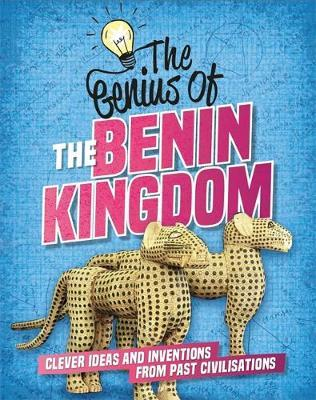 The Genius of: The Benin Kingdom by Sonya Newland