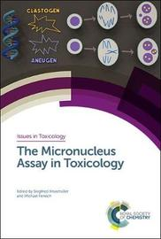 The Micronucleus Assay in Toxicology