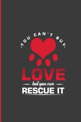 You Can't Buy Love But You Can Rescue It by Milly Ward