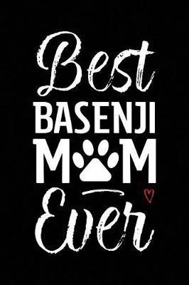 Best Basenji Mom Ever by Arya Wolfe