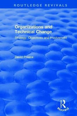 Organizations and Technical Change by David Preece
