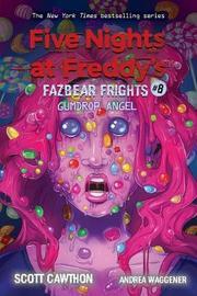 Gumdrop Angel (Five Nights at Freddy's: Fazbear Frights #8) by Scott Cawthon
