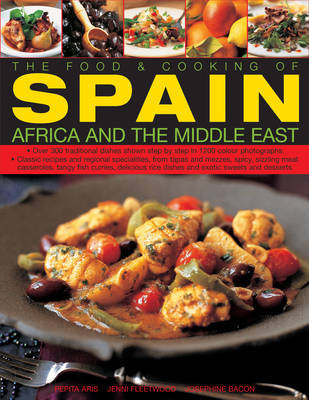 The Food and Cooking of Spain, Africa and the Middle East: Over 330 Traditional Dishes Shown Step by Step in 1400 Colour Photographs - Classic Recipes and Regional Specialities, from Tapas and Mezzes, Spicy, Sizzling Meat Casseroles, and Exotic Sweets by Pepita Aris image