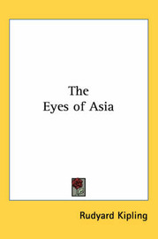 The Eyes of Asia by Rudyard Kipling image