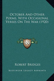 October and Other Poems, with Occasional Verses on the War (1920) by Robert Bridges