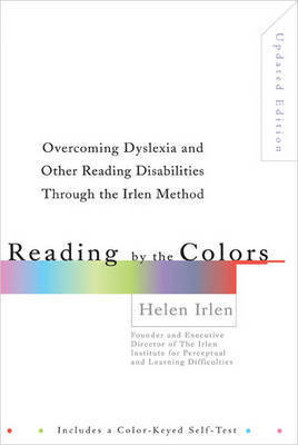 Reading by the Colors by Helen Irlen