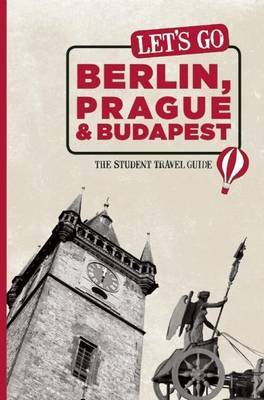 Let's Go Berlin, Prague and Budapest: The Student Travel Guide by Harvard Student Agencies, Inc. image