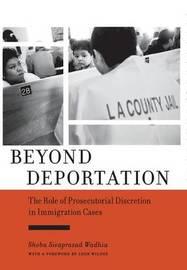 Beyond Deportation by Shoba Sivaprasad Wadhia