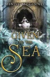 Given to the Sea by Mindy McGinnis image