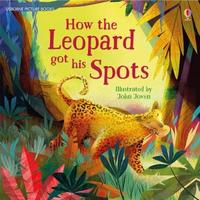 How the Leopard Got His Spots by Rosie Dickins