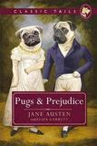 Pugs and Prejudice (Classic Tails 1) by Jane Austen