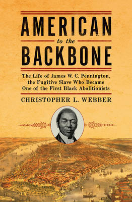 American to the Backbone by Christopher L Webber