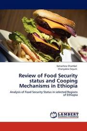 Review of Food Security Status and Cooping Mechanisms in Ethiopia by Getachew Shambel