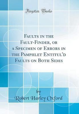 Faults in the Fault-Finder, or a Specimen of Errors in the Pamphlet