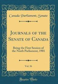 Journals of the Senate of Canada, Vol. 36 by Canada Parliament Senate image