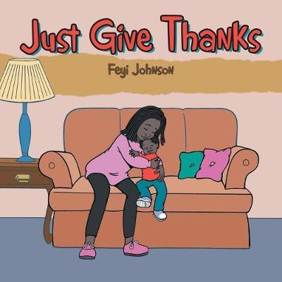 Just Give Thanks by Feyi Johnson