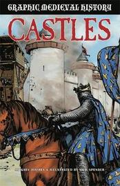 Graphic Medieval History: Castles by Gary Jeffrey