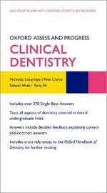 Oxford Assess and Progress: Clinical Dentistry by Nicholas Longridge