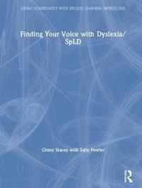 Finding Your Voice with Dyslexia/SpLD by Ginny Stacey