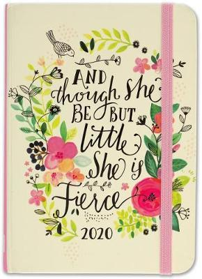 Peter Pauper Press: And Though She Be but Little, She is Fierce 2020 Weekly Planner