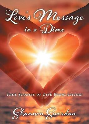Love's Message in a Dime by Shannon Laurie Swerdan