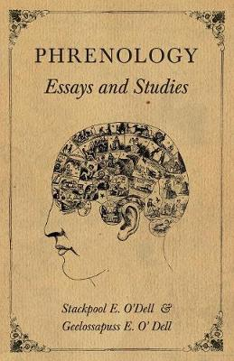 Phrenology - Essays and Studies by Stackpool E O'Dell