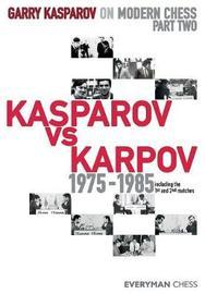 Garry Kasparov on Modern Chess by Garry Kasparov