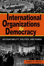 International Organizations and Democracy by Thomas D. Zweifel image