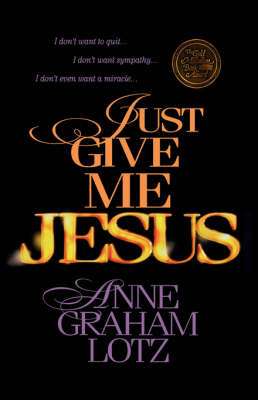 Just Give Me Jesus by Anne Graham Lotz image