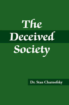 The Deceived Society by Stanley Charnofsky image