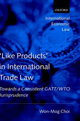 'Like Products' in International Trade Law by Won-Mog Choi