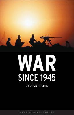 War Since 1945 by Jeremymorni Black