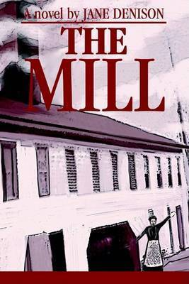 The Mill by Jane Denison