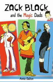 Zack Black and the Magic Dads by Annie Dalton
