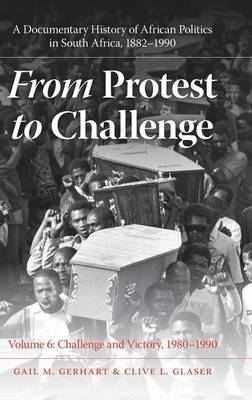 From Protest to Challenge, Volume 6 by Gail M. Gerhart