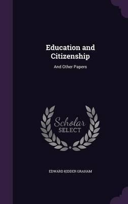 Education and Citizenship by Edward Kidder Graham image
