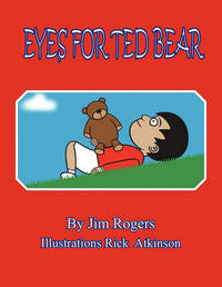 Eyes for Ted Bear by Jim Rogers