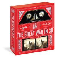The Great War in 3d: A Book Plus a Stereoscopic Viewer, Plus 35 3d Photos of Men in Battle 1914-1918 by Jean-Pierre Verney