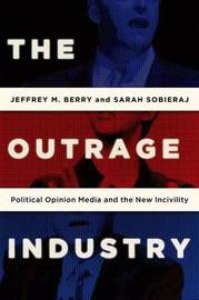 The Outrage Industry by Jeffrey M Berry