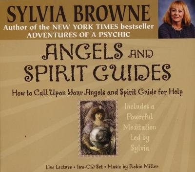 Angels and Spirit Guides: How to Call Upon Your Angels and Spirit Guides for Help by Sylvia Browne image