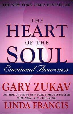 The Heart of the Soul by Gary Zukav