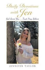 Daily Devotions with Jen by Jennifer Taylor